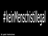 #keinMenschistillegal